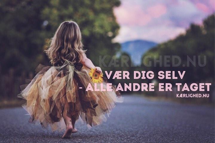 citater om dig selv Vær   Danmarks største citater, Søde hilsner, gode ordsprog. citater om dig selv