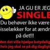 Ja gu er jeg single..